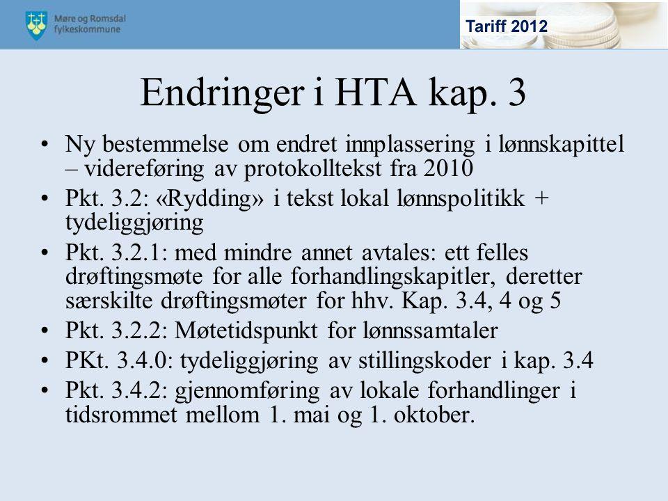 Endringer i HTA kap. 3 Ny bestemmelse om endret innplassering i lønnskapittel – videreføring av protokolltekst fra 2010.