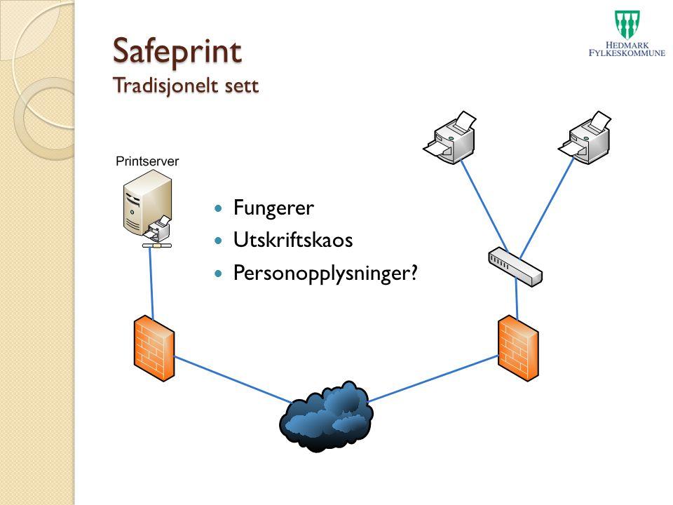 Safeprint Tradisjonelt sett