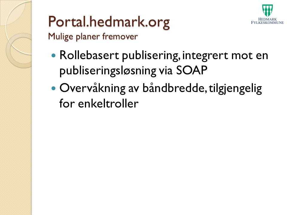 Portal.hedmark.org Mulige planer fremover