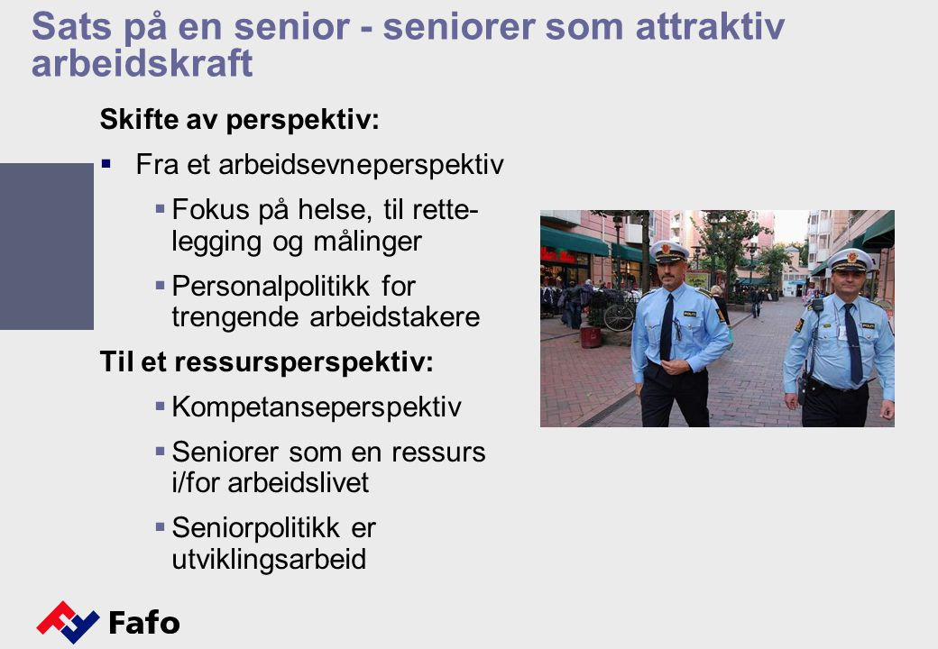 Sats på en senior - seniorer som attraktiv arbeidskraft