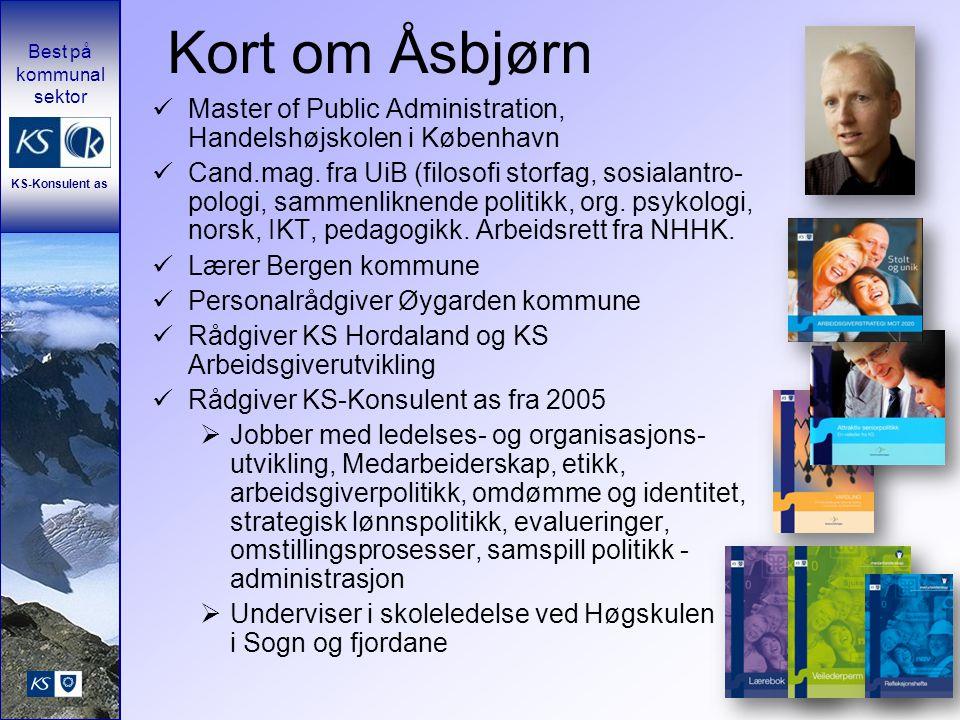 Kort om Åsbjørn Master of Public Administration, Handelshøjskolen i København.