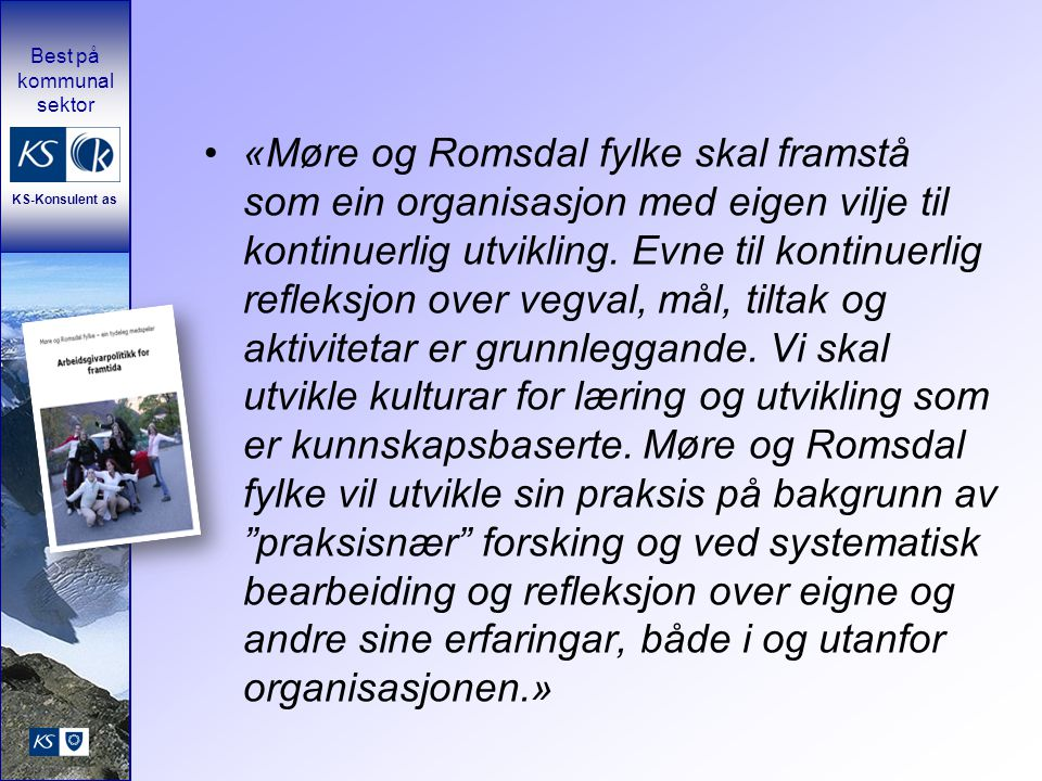 «Møre og Romsdal fylke skal framstå som ein organisasjon med eigen vilje til kontinuerlig utvikling.