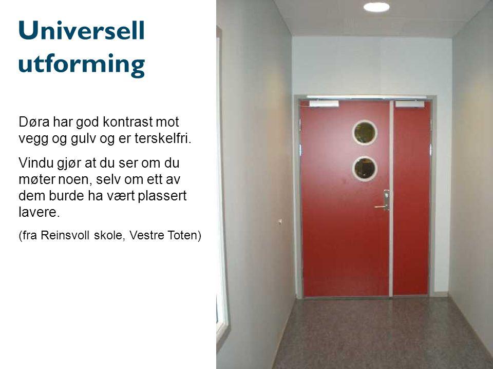 Universell utforming Døra har god kontrast mot vegg og gulv og er terskelfri.