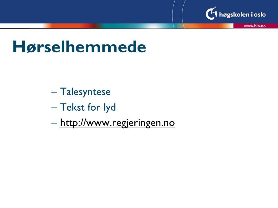 Hørselhemmede Talesyntese Tekst for lyd http://www.regjeringen.no