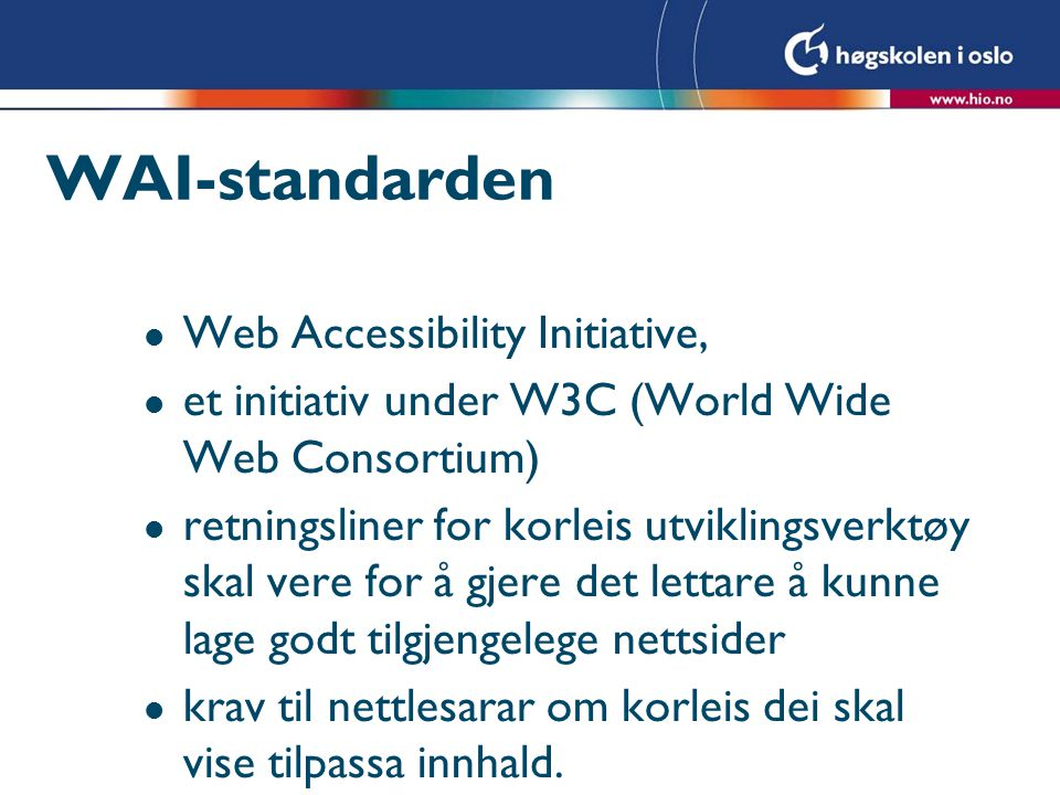 WAI-standarden Web Accessibility Initiative,