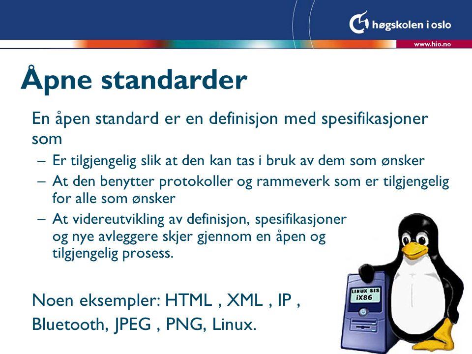 Åpne standarder En åpen standard er en definisjon med spesifikasjoner som. Er tilgjengelig slik at den kan tas i bruk av dem som ønsker.