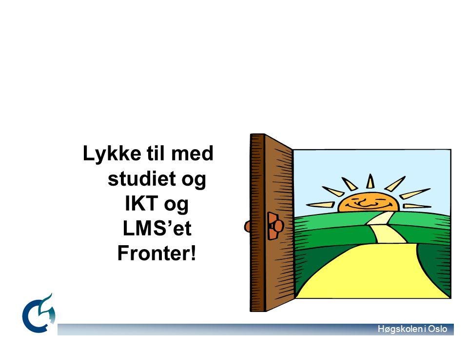 Lykke til med studiet og IKT og LMS'et Fronter!