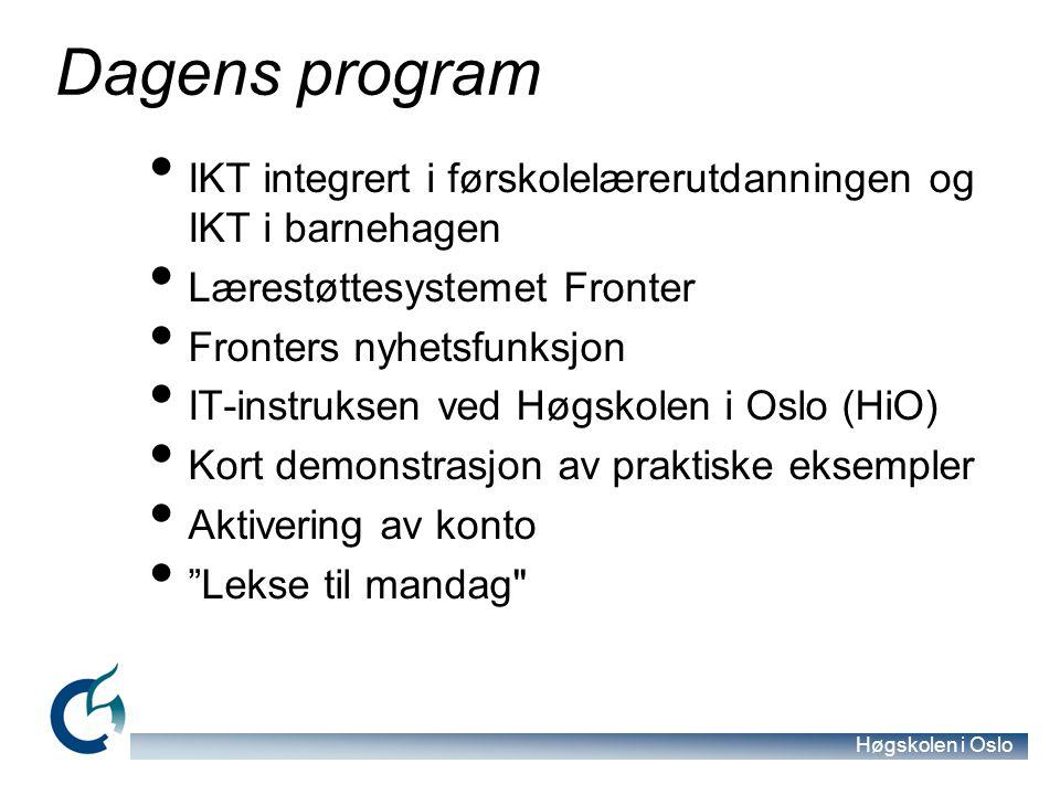 Dagens program IKT integrert i førskolelærerutdanningen og IKT i barnehagen. Lærestøttesystemet Fronter.