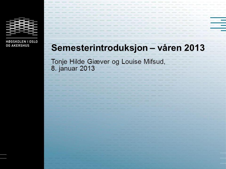 Semesterintroduksjon – våren 2013