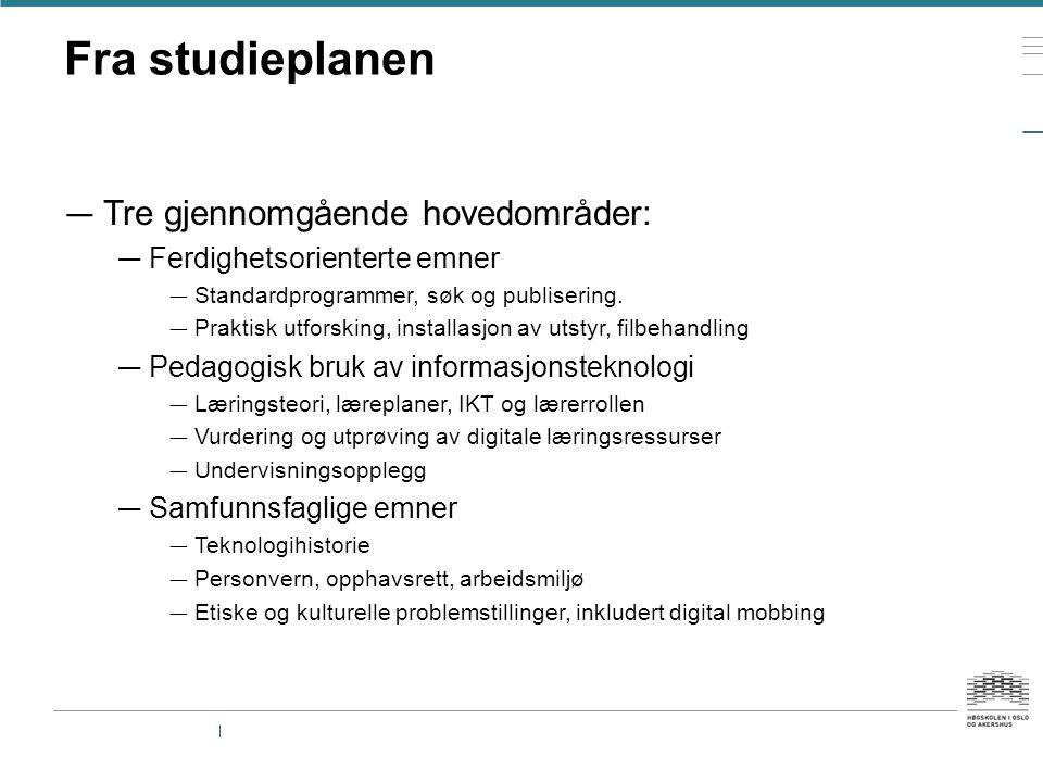 Fra studieplanen Tre gjennomgående hovedområder:
