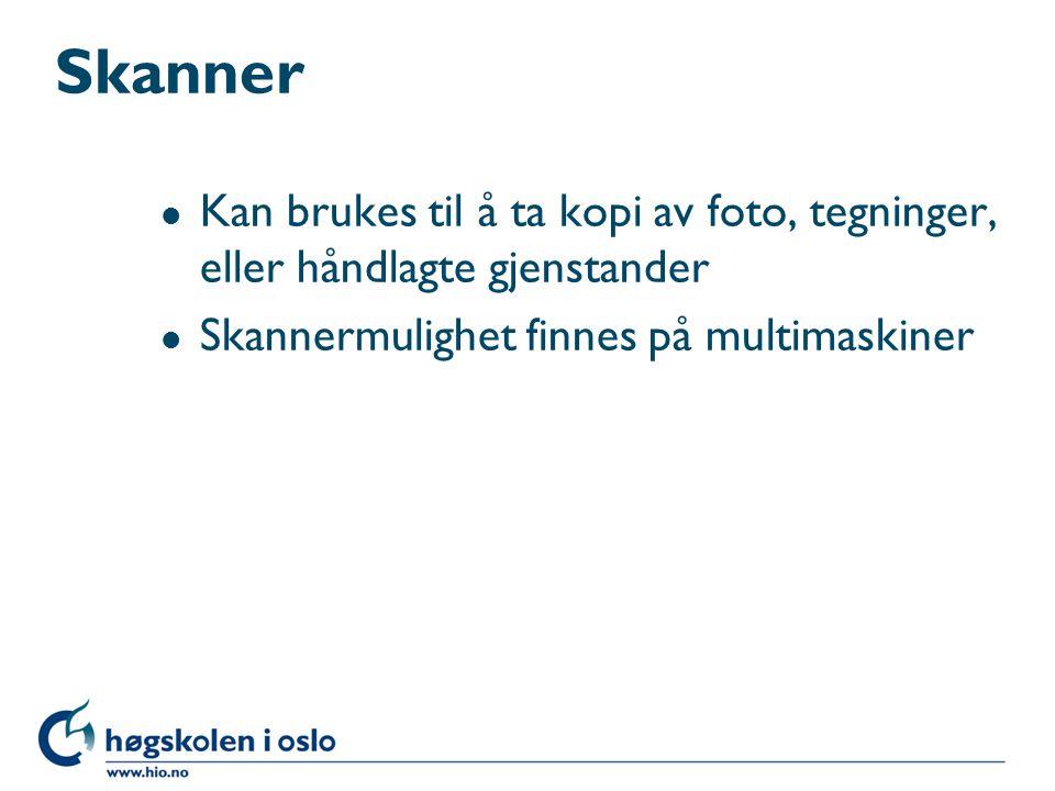 Skanner Kan brukes til å ta kopi av foto, tegninger, eller håndlagte gjenstander.