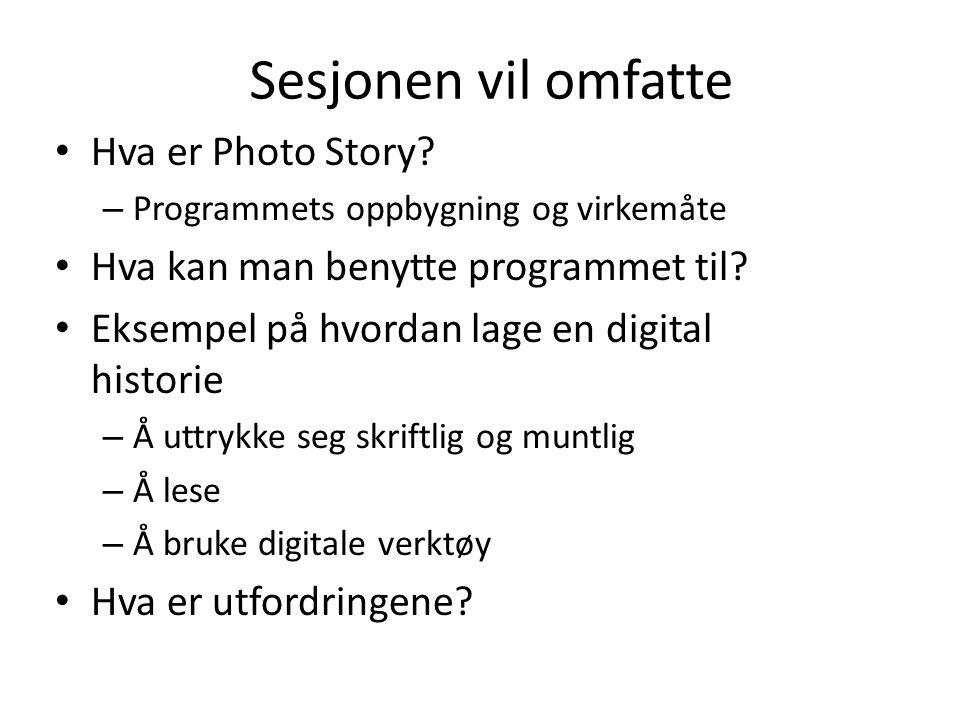Sesjonen vil omfatte Hva er Photo Story