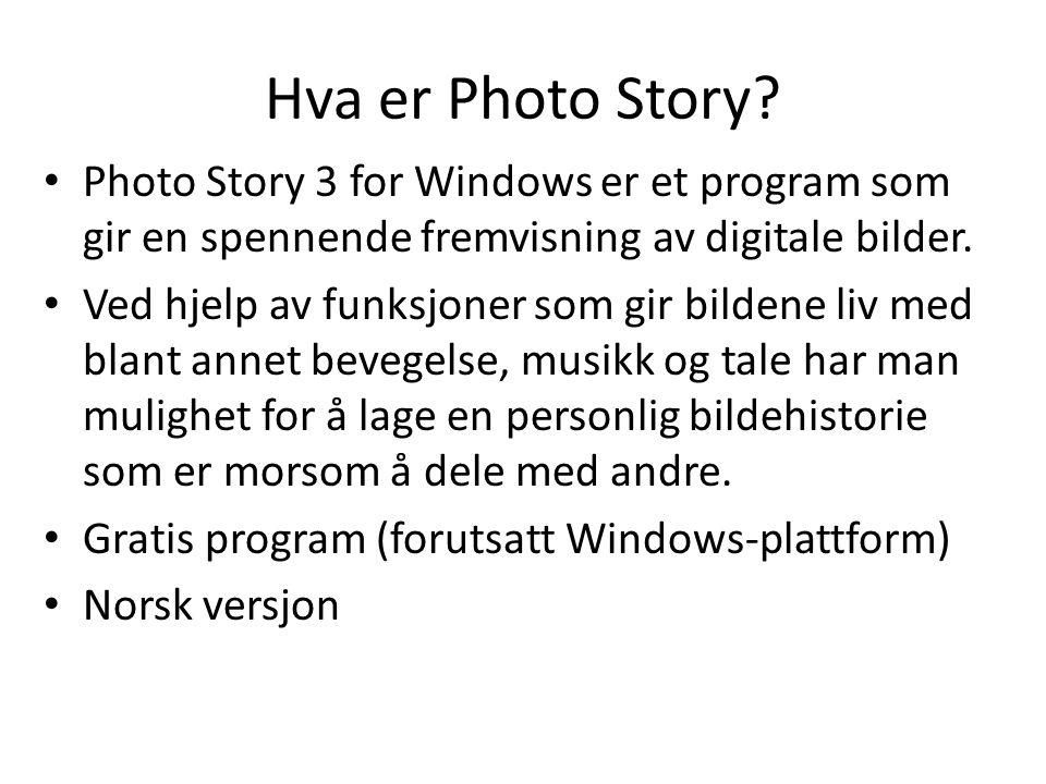 Hva er Photo Story Photo Story 3 for Windows er et program som gir en spennende fremvisning av digitale bilder.