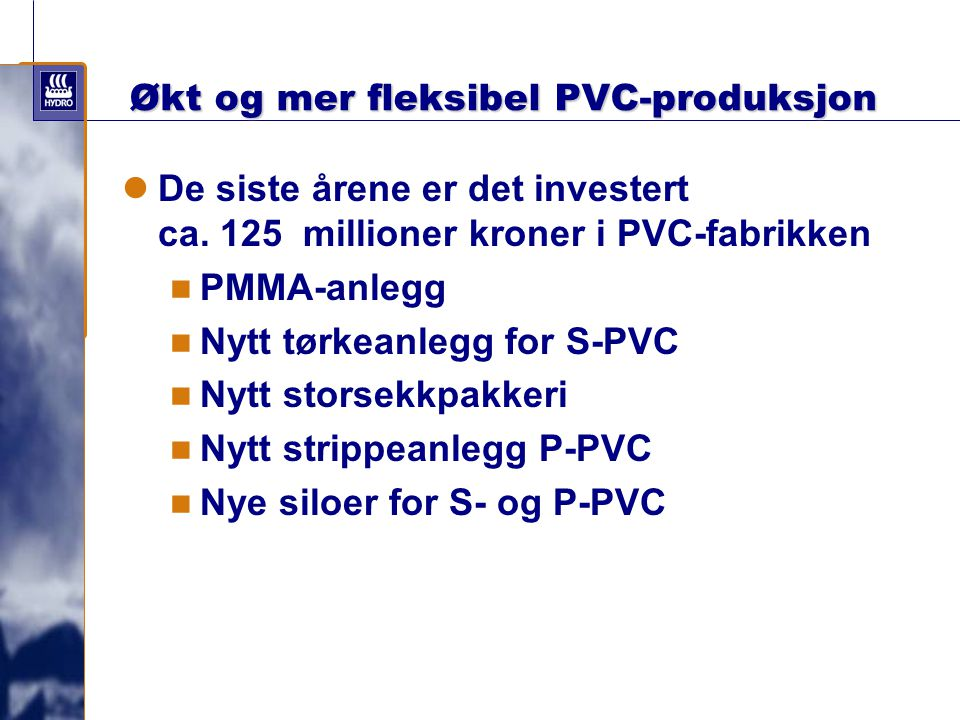 Økt og mer fleksibel PVC-produksjon