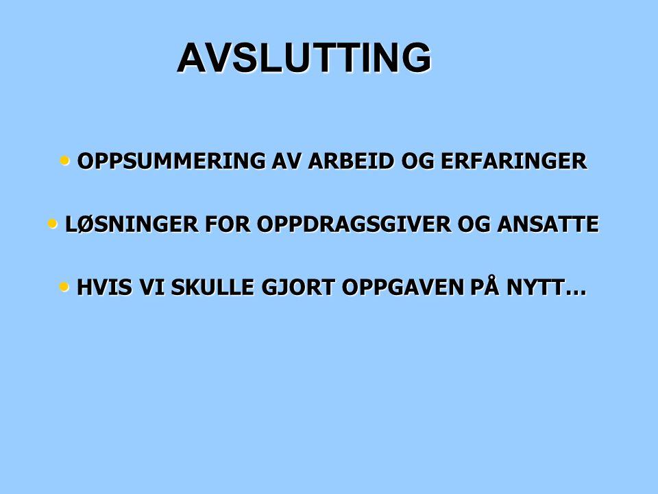 AVSLUTTING OPPSUMMERING AV ARBEID OG ERFARINGER