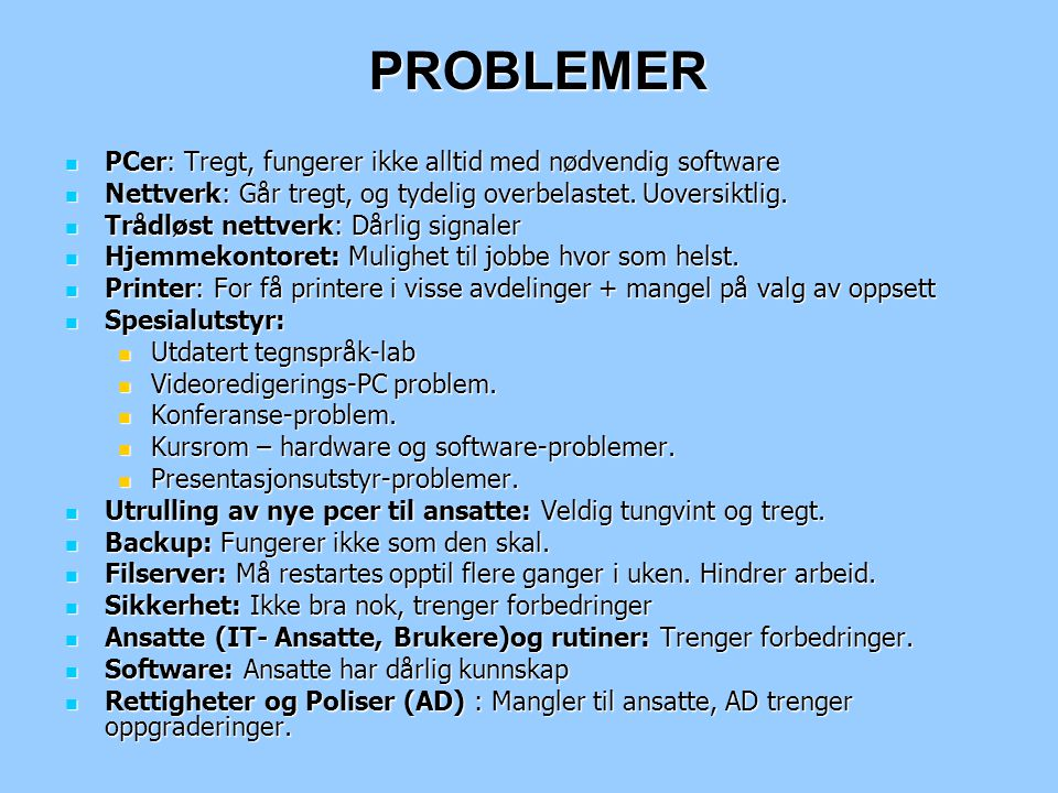 PROBLEMER PCer: Tregt, fungerer ikke alltid med nødvendig software
