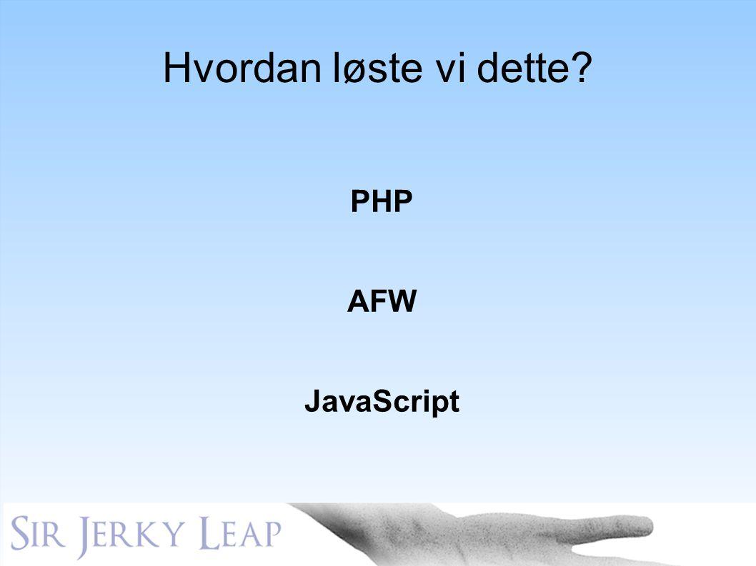 Hvordan løste vi dette PHP AFW JavaScript