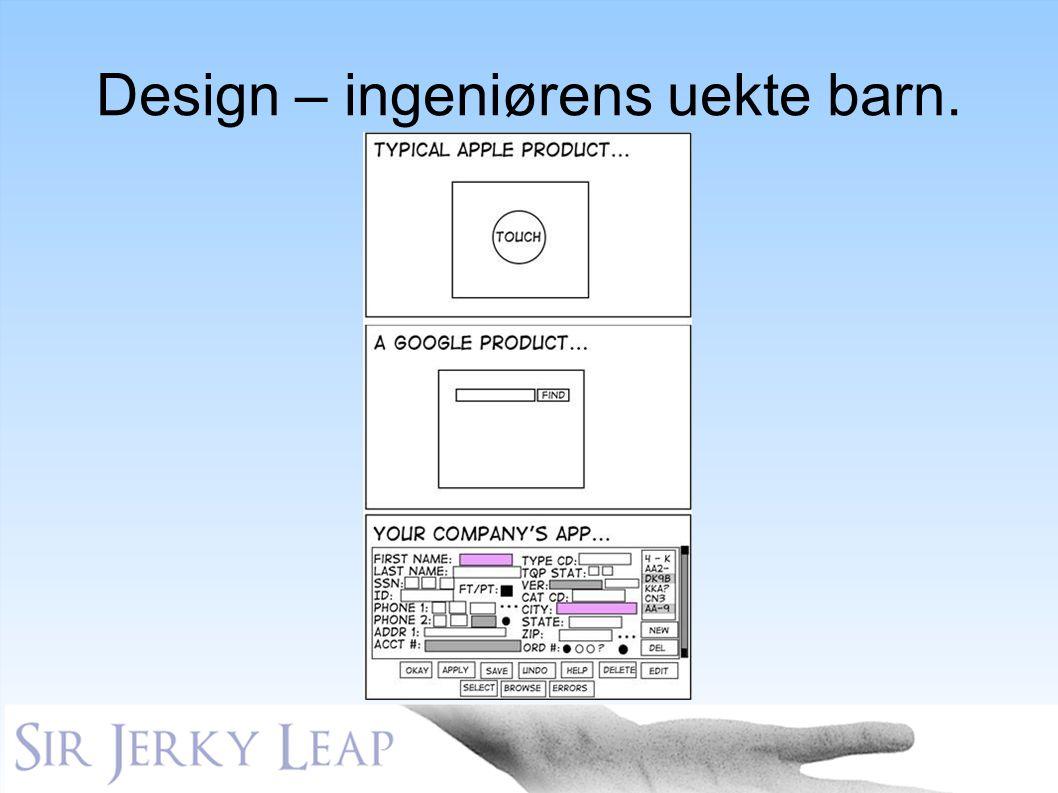 Design – ingeniørens uekte barn.