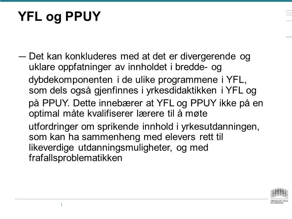 YFL og PPUY Det kan konkluderes med at det er divergerende og uklare oppfatninger av innholdet i bredde- og.