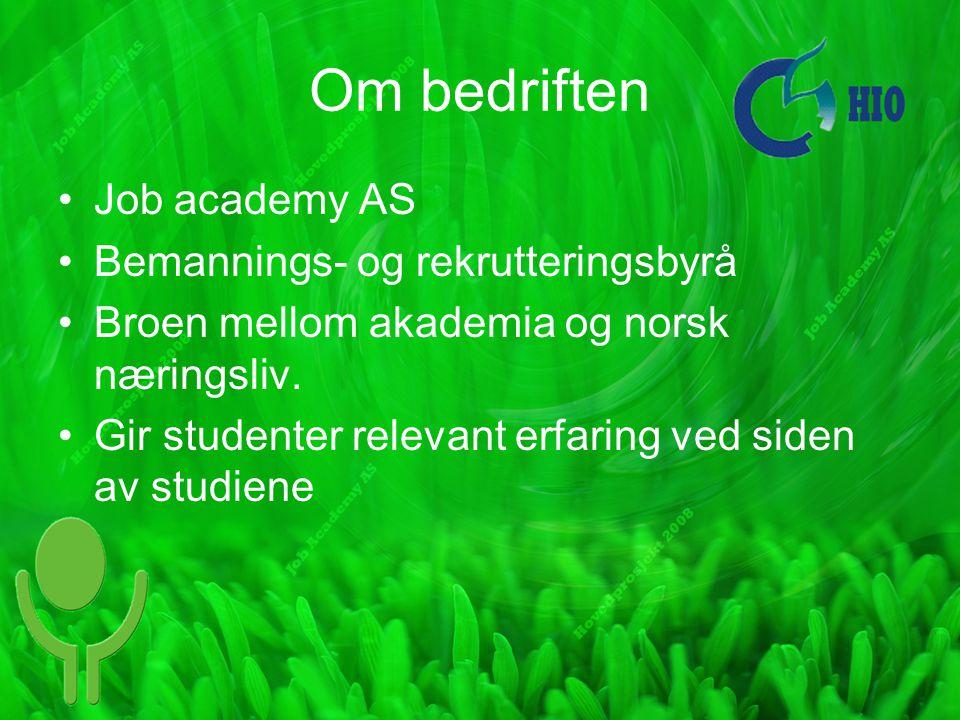 Om bedriften Job academy AS Bemannings- og rekrutteringsbyrå