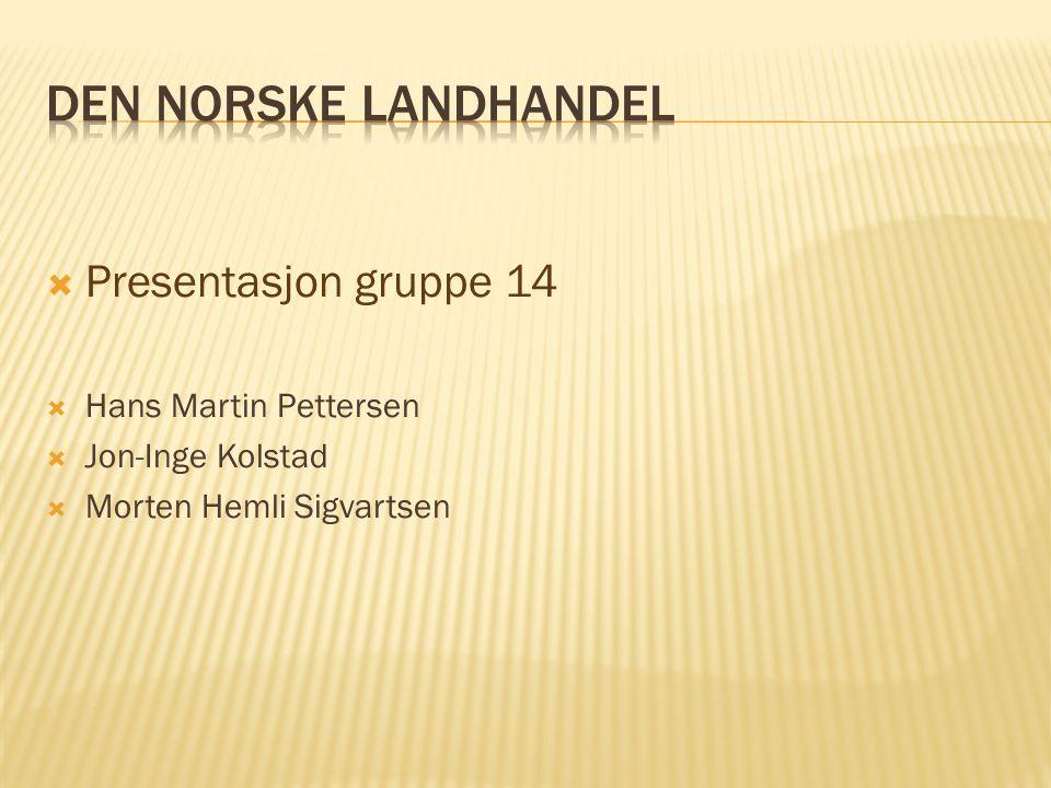 Den Norske Landhandel Presentasjon gruppe 14 Hans Martin Pettersen