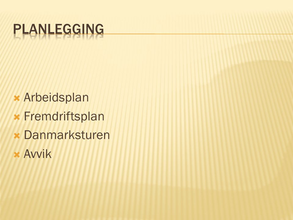 Planlegging Arbeidsplan Fremdriftsplan Danmarksturen Avvik JI