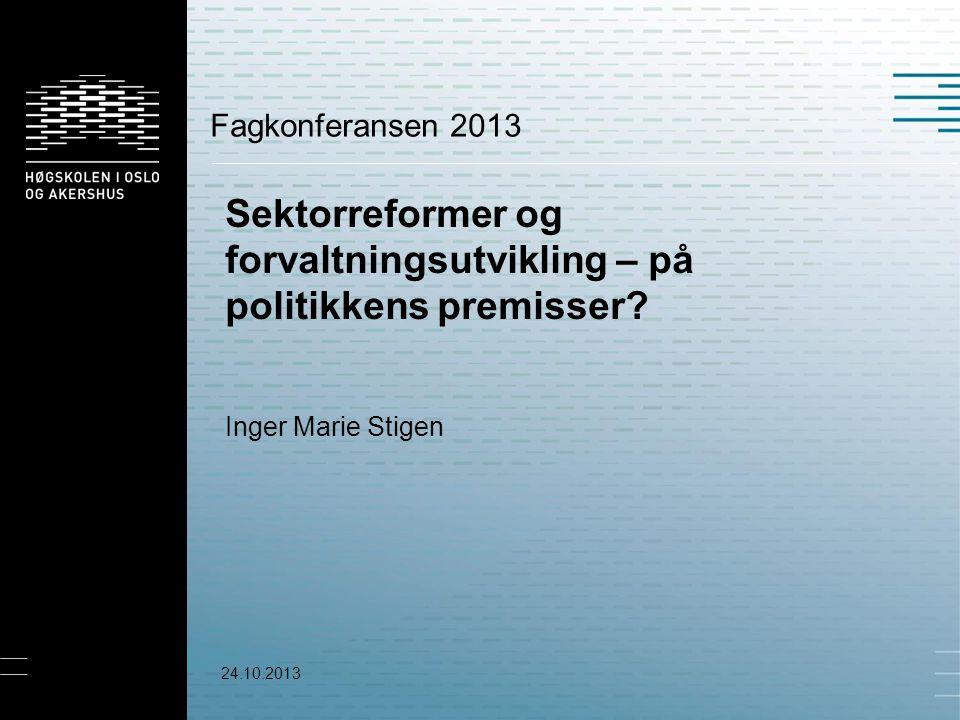 Sektorreformer og forvaltningsutvikling – på politikkens premisser