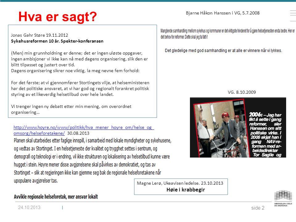 Hva er sagt Høie i krabbegir Bjarne Håkon Hanssen i VG, 5.7.2008