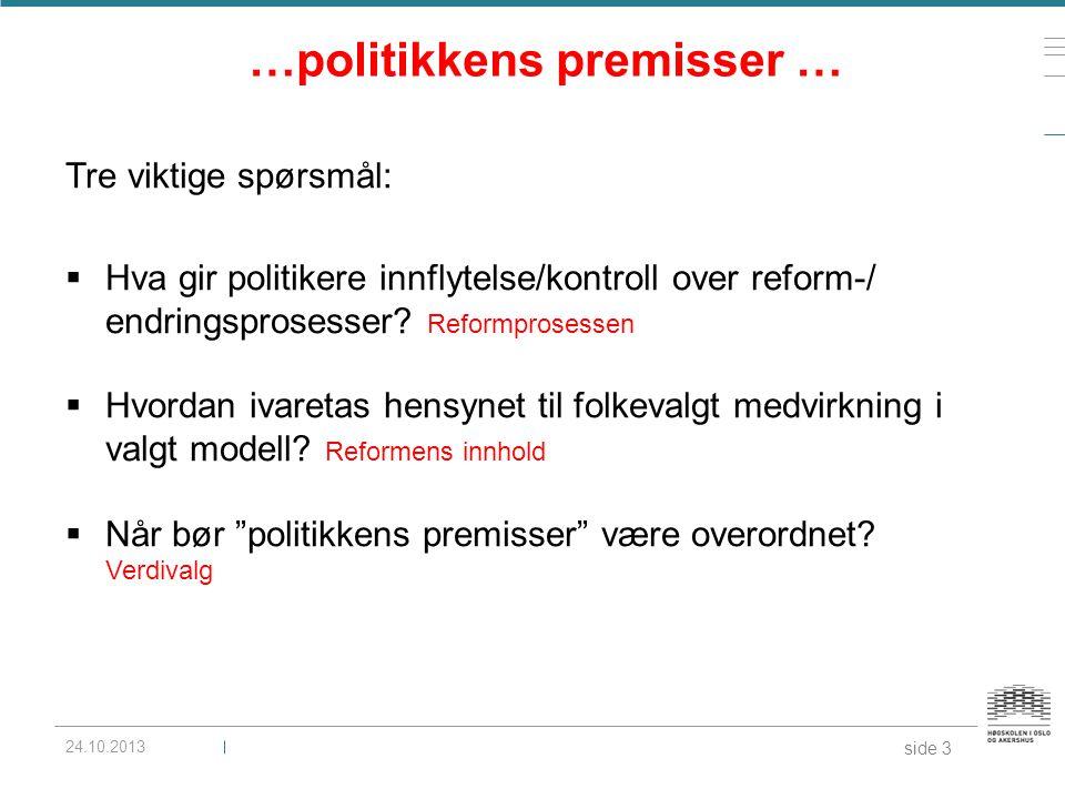 …politikkens premisser …