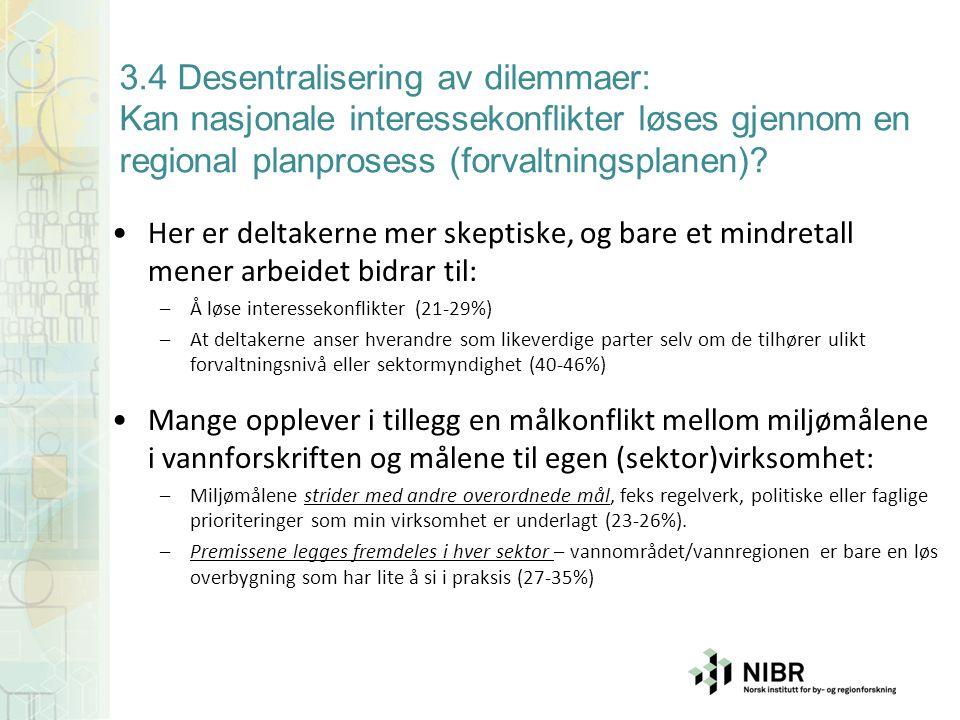 3.4 Desentralisering av dilemmaer: Kan nasjonale interessekonflikter løses gjennom en regional planprosess (forvaltningsplanen)