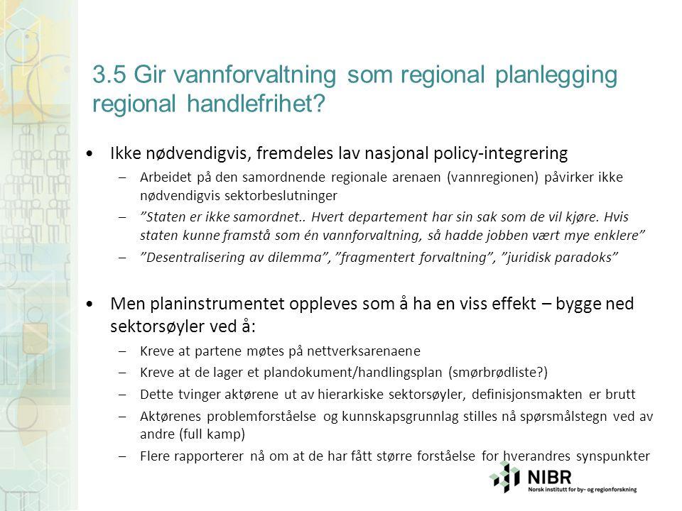 3.5 Gir vannforvaltning som regional planlegging regional handlefrihet