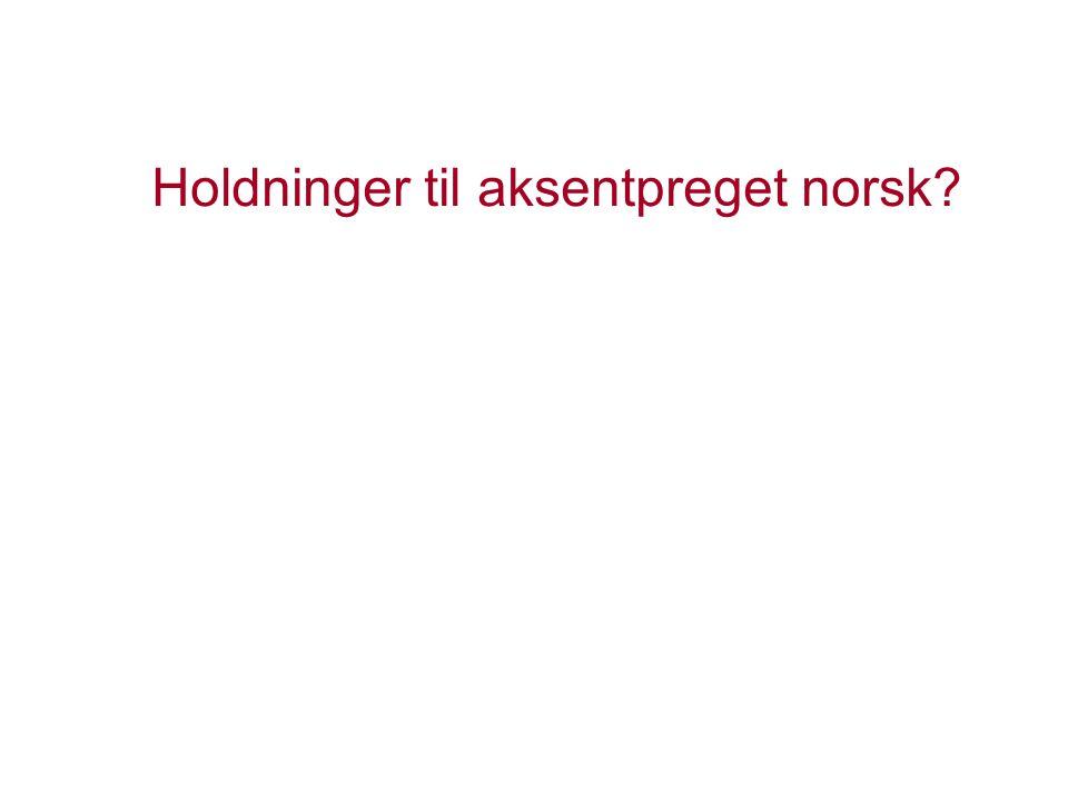 Holdninger til aksentpreget norsk