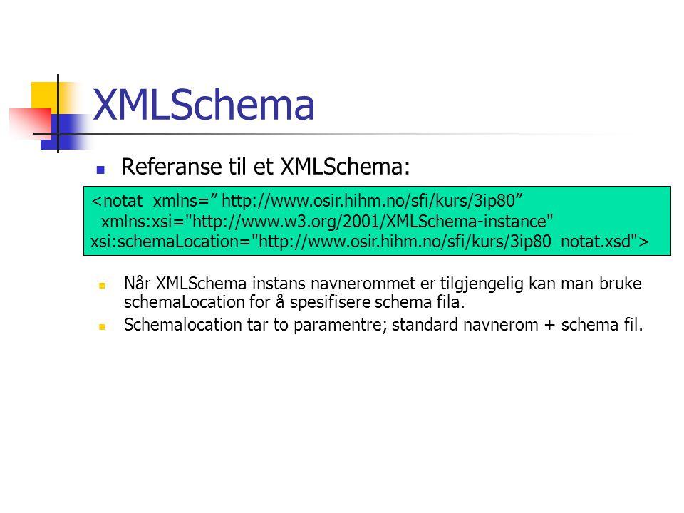 XMLSchema Referanse til et XMLSchema: