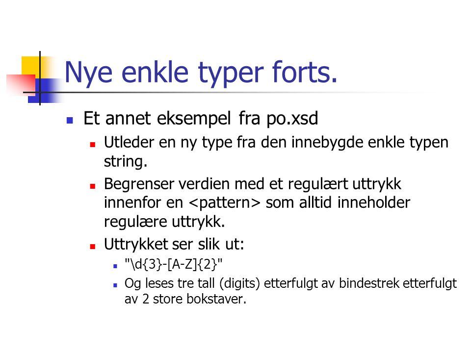 Nye enkle typer forts. Et annet eksempel fra po.xsd