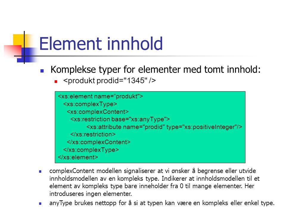 Element innhold Komplekse typer for elementer med tomt innhold: