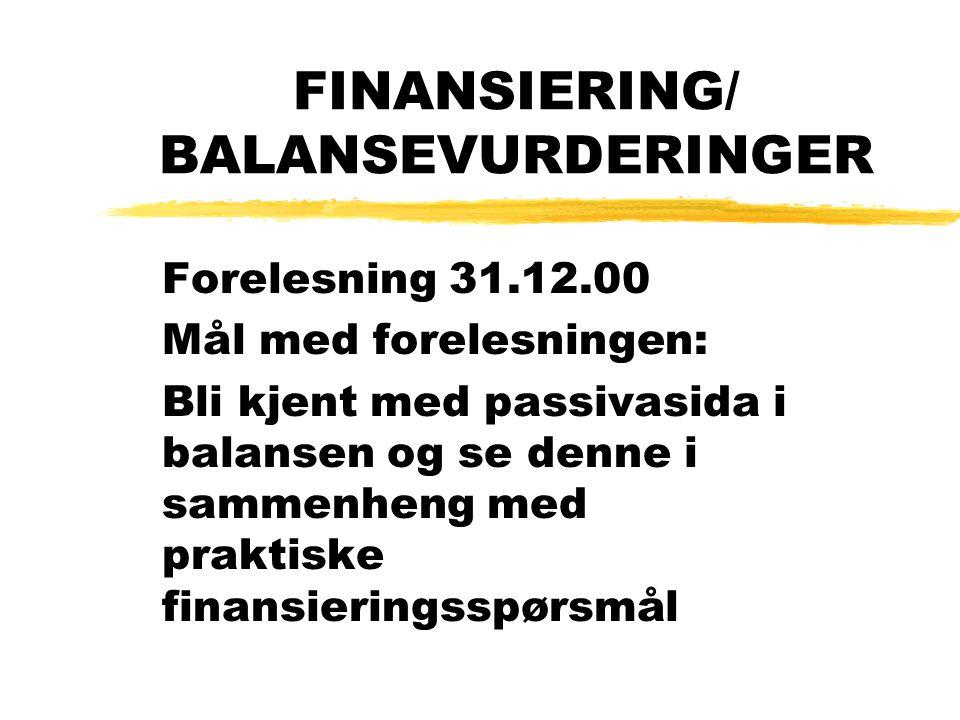 FINANSIERING/ BALANSEVURDERINGER