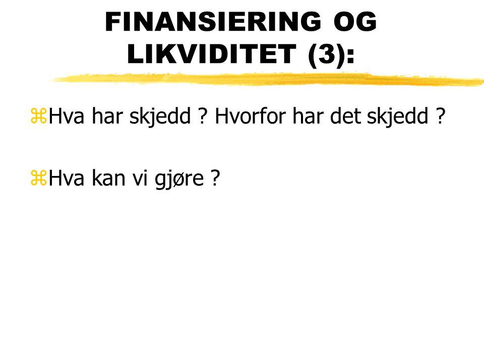 FINANSIERING OG LIKVIDITET (3):
