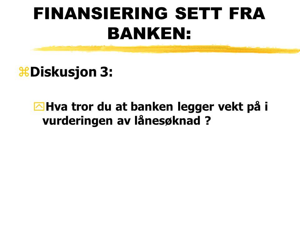 FINANSIERING SETT FRA BANKEN: