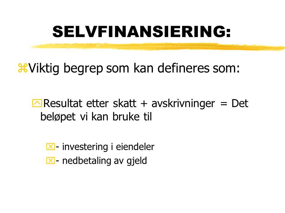 SELVFINANSIERING: Viktig begrep som kan defineres som:
