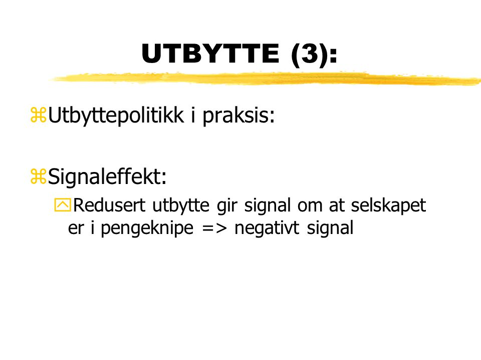 UTBYTTE (3): Utbyttepolitikk i praksis: Signaleffekt: