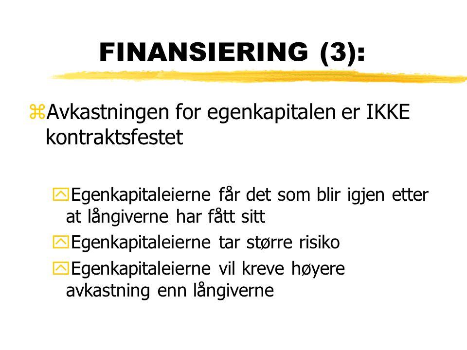FINANSIERING (3): Avkastningen for egenkapitalen er IKKE kontraktsfestet. Egenkapitaleierne får det som blir igjen etter at långiverne har fått sitt.