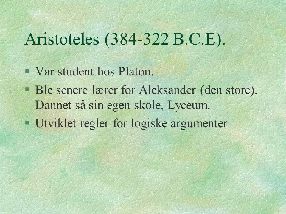 Aristoteles (384-322 B.C.E). Var student hos Platon.