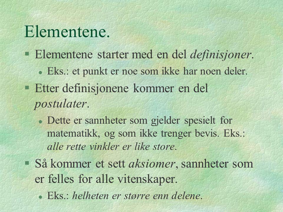 Elementene. Elementene starter med en del definisjoner.