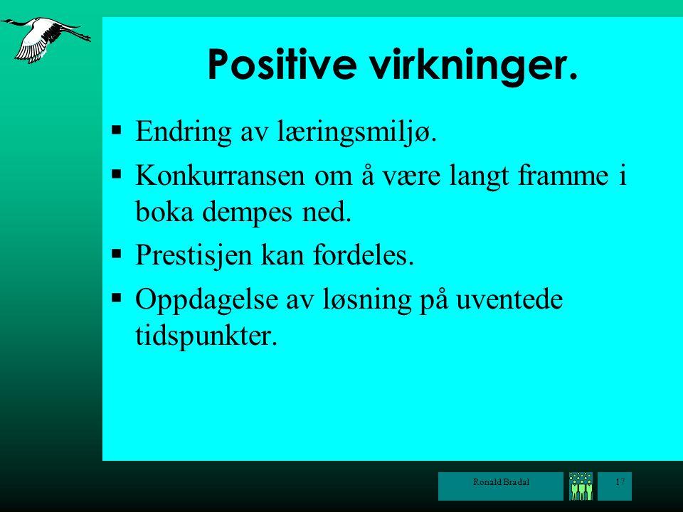 Positive virkninger. Endring av læringsmiljø.