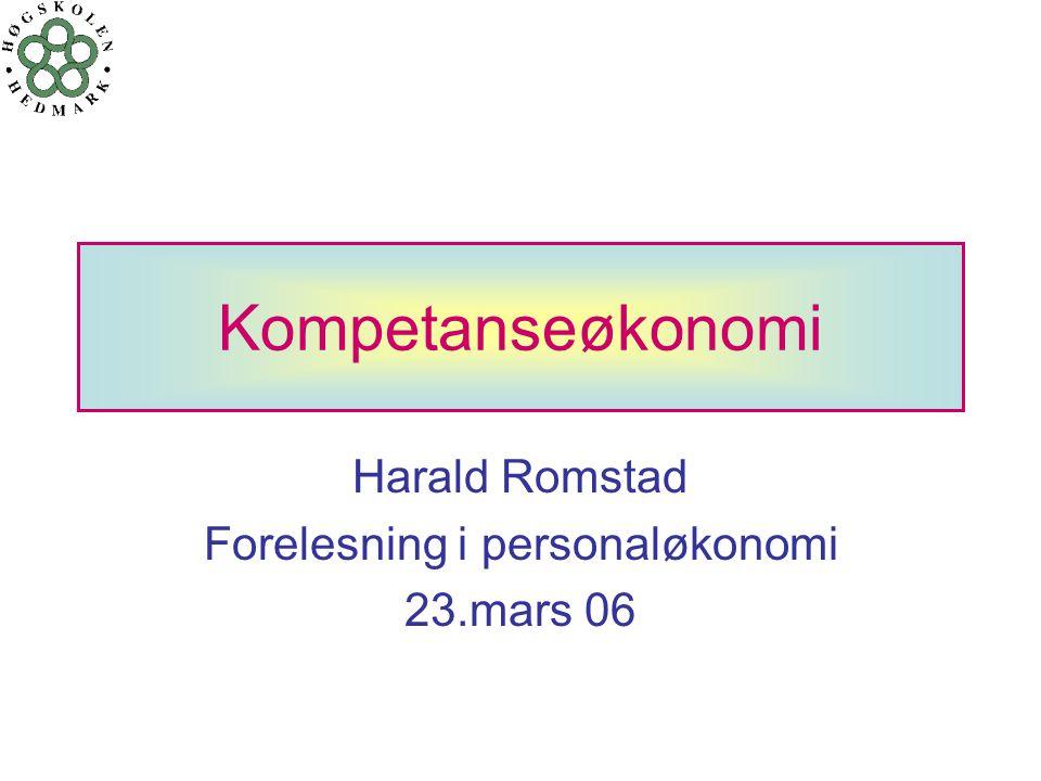 Harald Romstad Forelesning i personaløkonomi 23.mars 06