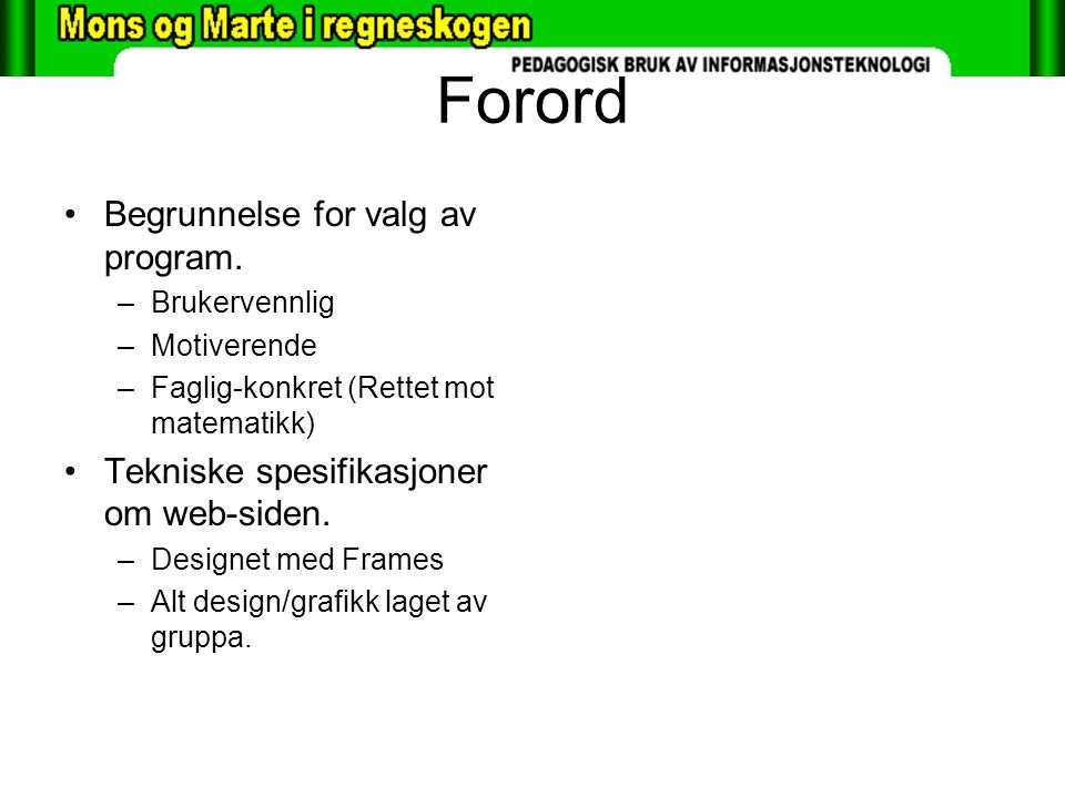 Forord Begrunnelse for valg av program.