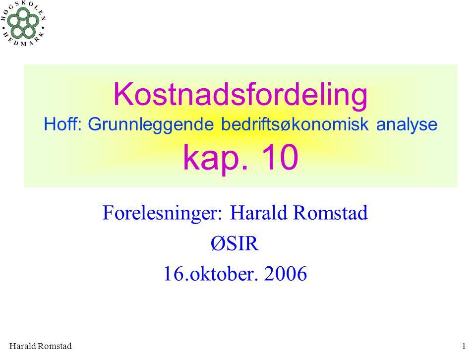 Forelesninger: Harald Romstad ØSIR 16.oktober. 2006