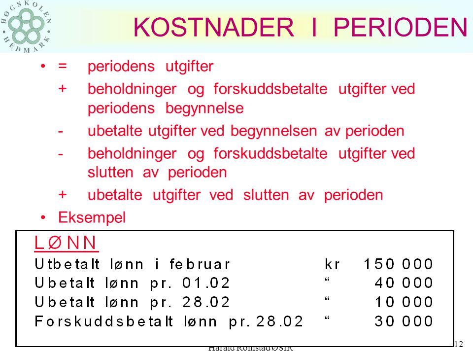 KOSTNADER I PERIODEN = periodens utgifter
