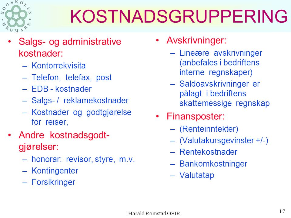 KOSTNADSGRUPPERING Avskrivninger: Salgs- og administrative kostnader: