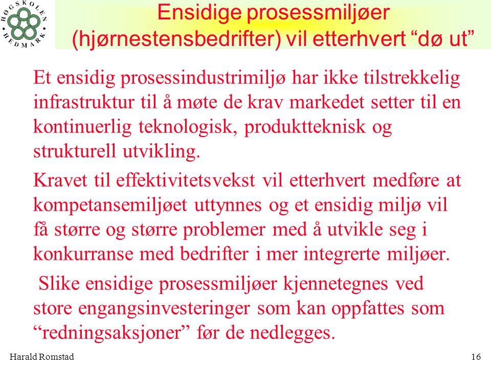 Ensidige prosessmiljøer (hjørnestensbedrifter) vil etterhvert dø ut